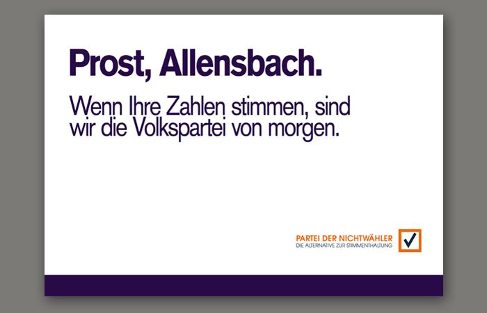 Partei der Nichtwähler: Wahlwerbung Werbe Case_Motiv Prost Allensbach
